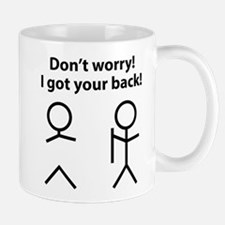 Don't worry! I got your back! Mug