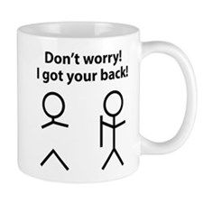 Don't worry! I got your back! Mug