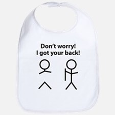 Don't worry! I got your back! Bib