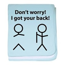 Don't worry! I got your back! baby blanket