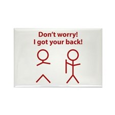 Don't worry! I got your back! Rectangle Magnet (10