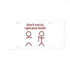 Don't worry! I got your back! Aluminum License Pla