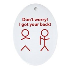 Don't worry! I got your back! Ornament (Oval)