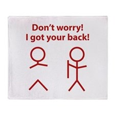 Don't worry! I got your back! Throw Blanket