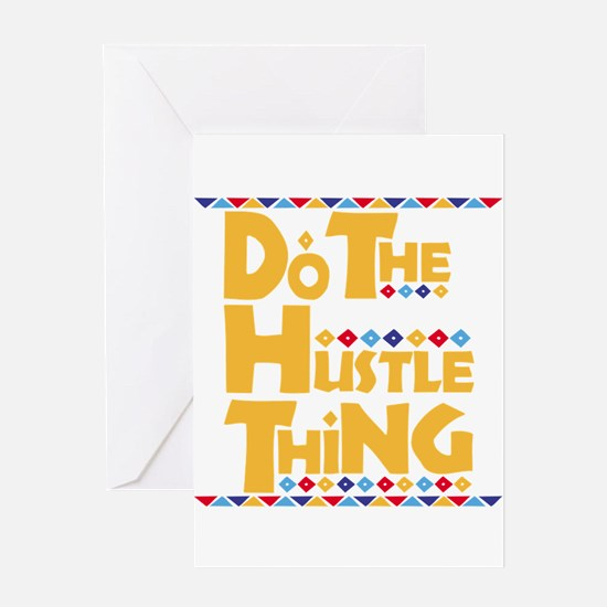 Do the Hustle Thing Greeting Card