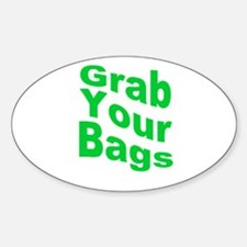 Grab Your Bags Sticker (Oval)