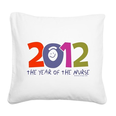 2012 - Year of the Nurse Square Canvas Pillow
