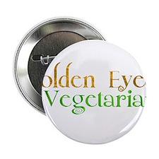 """Golden Eye Vegetarian 2.25"""" Button"""