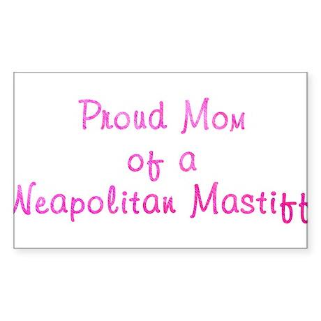 Proud Mom of a Neapolitan Sticker (Rectangle)