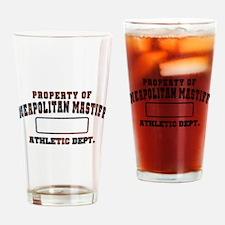 Property of Neapolitan Mastiff Drinking Glass