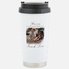 racism teach love.png Stainless Steel Travel Mug
