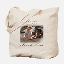 racism teach love.png Tote Bag