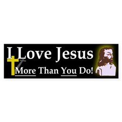 I Love Jesus More Than You Do Sticker
