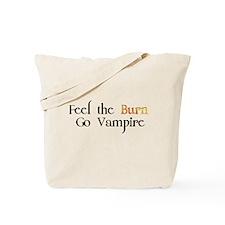 Feel the Burn Go Vampire Tote Bag