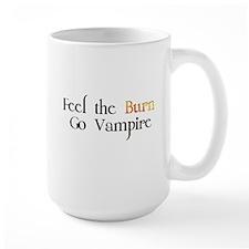 Feel the Burn Go Vampire Mug