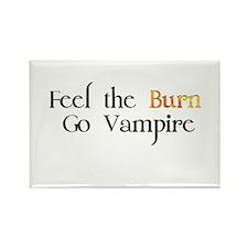 Feel the Burn Go Vampire Rectangle Magnet