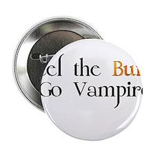 "Feel the Burn Go Vampire 2.25"" Button"