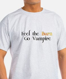 Feel the Burn Go Vampire T-Shirt