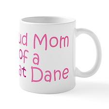 Proud Mom of a Great Dane Mug