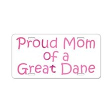 Proud Mom of a Great Dane Aluminum License Plate