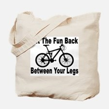 Fun Between Your Legs Tote Bag