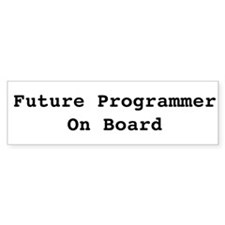Future Programmer on Board Bumper Bumper Sticker