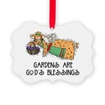 Gardens are Gods Blessing Picture Ornament