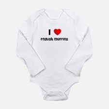 I LOVE ENGLISH MUFFINS Infant Creeper Body Suit