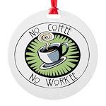 No Coffee Round Ornament