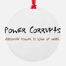 Power Corrupts Ornament