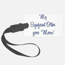 My Significant Other goes Meow Luggage Tag