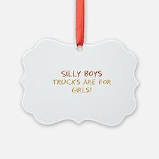 Trucks are for Girls Ornament