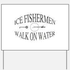 Walk on water Yard Sign