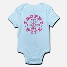 Trophy Wife Since 2013 pink Infant Bodysuit