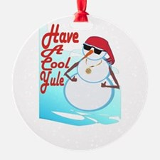 Have a cool yule Ornament