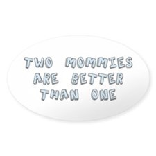 Two Mommies Are Better Than One Decal