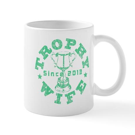 Trophy Wife Since 2013 green Mug