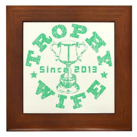 Trophy Wife Since 2013 green Framed Tile