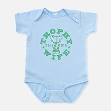 Trophy Wife Since 2013 green Infant Bodysuit