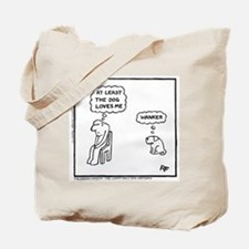 'At Least The Dog Loves Me' Tote Bag