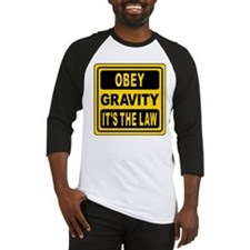 Obey Gravity. It's The Law! Baseball Jersey