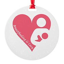 Breastfeeding is Love Ornament