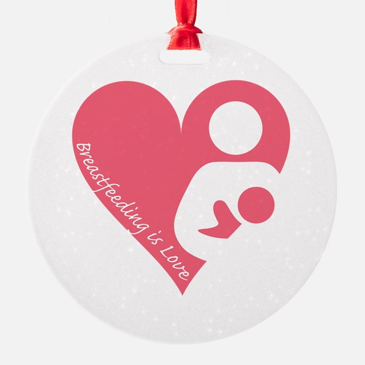 Breastfeeding is Love Ornament