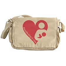 Breastfeeding is Love Messenger Bag