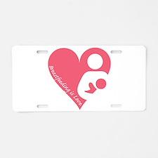 Breastfeeding is Love Aluminum License Plate