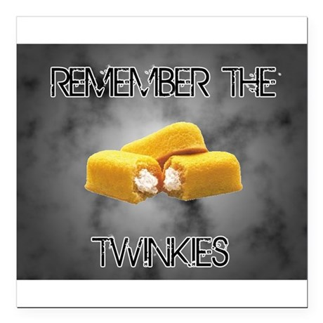 "Remember The Twinkies Square Car Magnet 3"" x 3"""