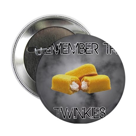 """Remember The Twinkies 2.25"""" Button"""