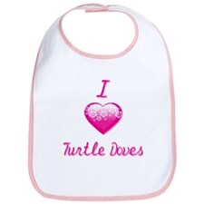 I Love/Heart Turtle Doves Bib