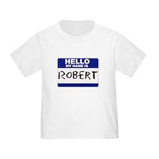 Hello My Name Is Robert - T
