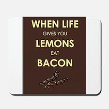 Lemons to Bacon Mousepad